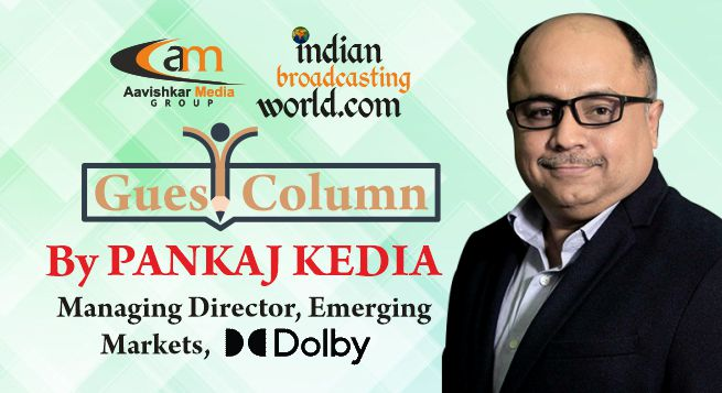 Guest Column: Dolby's Tryst with India- Unlocking immersive AV experiences