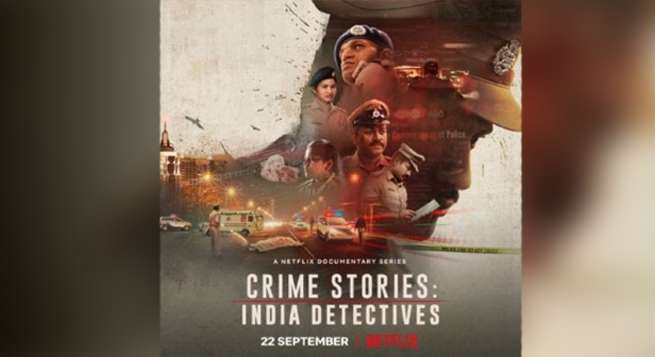 Crime Stories: India Detectives to stream on Netflix Sept. 22